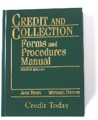 Forms, letters, checklists, and sample procedures for all aspects of credit and collection management.